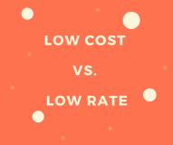 low cost vs low rate